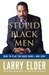 Stupid Black Men: How To Pl...