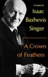 A Crown of Feathers by Isaac Bashevis Singer