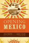 Opening Mexico: The Making Of A Democracy