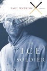 The Ice Soldier: A Novel
