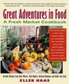 Great Adventures in Food: Creative Ideas, Useful Shortcuts, and 100 Recipes from Top Chefs Across the Country