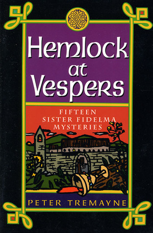 Hemlock at Vespers by Peter Tremayne