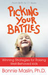 Picking Your Battles: Winning Strategies for Raising Well-Behaved Kids