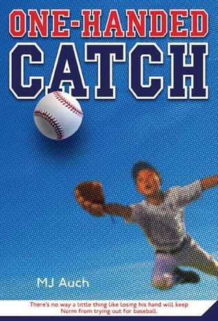 One-Handed Catch by M.J. Auch