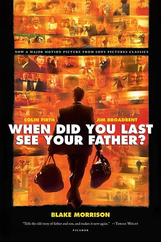 When Did You Last See Your Father? by Blake Morrison