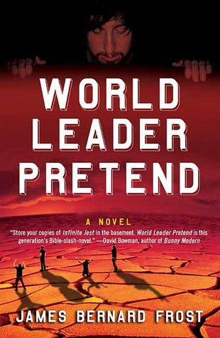 World Leader Pretend by James Bernard Frost