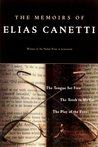 The Memoirs of Elias Canetti: The Tongue Set Free/The Torch in My Ear/The Play of the Eyes