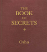 The Book of Secrets (Vigyan Bhairav Tantra )