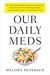 Our Daily Meds: How the Pha...