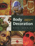 Body Decoration: A World Survey of Body Art