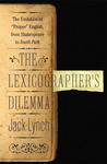 "The Lexicographer's Dilemma: The Evolution of ""Proper"" English, from Shakespeare to South Park"