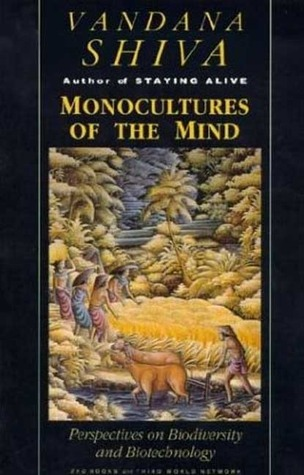 Monocultures of the Mind by Vandana Shiva