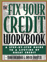 The Fix Your Credit Workbook: A Step-by-Step Guide to a Lifetime of Great Credit