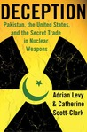 Deception: Pakistan, the United States, and the Secret Trade in Nuclear Weapons