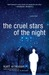 The Cruel Stars of the Nigh...