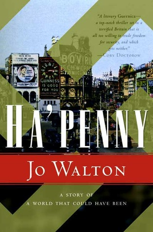 Ha'penny by Jo Walton
