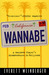Wannabe: A Would-Be Player's Misadventures In Hollywood