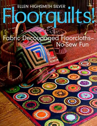 Floorquilts! by Ellen Highsmith Silver