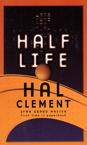 Half Life by Hal Clement