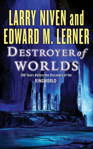 Destroyer of Worlds by Larry Niven