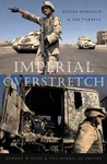 Imperial Overstretch: George W. Bush and the Hubris of Empire