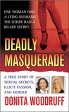 Deadly Masquerade: A True Story of Sexual Secrets, Illicit Passion, and Murder