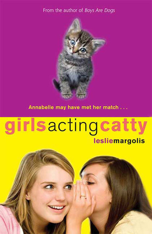 Girls Acting Catty by Leslie Margolis