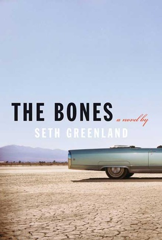 The Bones by Seth Greenland
