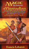 Mercadian Masques (Magic: The Gathering: Masquerade Cycle, #1)