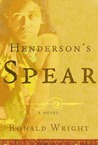 Henderson's Spear: A Novel