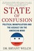 State of Confusion: Political Manipulation and the Assault on the American Mind