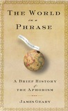 The World in a Phrase: A History of Aphorisms
