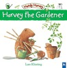 Harvey the Gardener (Handy Harvey)