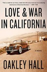 Love and War in California: A Novel
