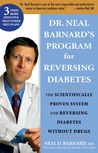 Dr. Neal Barnard's Book for Reversing Diabetes: The Scientifically Proven System for Reversing Diabetes Without Drugs