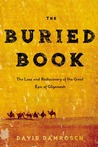 The Buried Book: The Loss and Rediscovery of the Great Epic of Gilgamesh