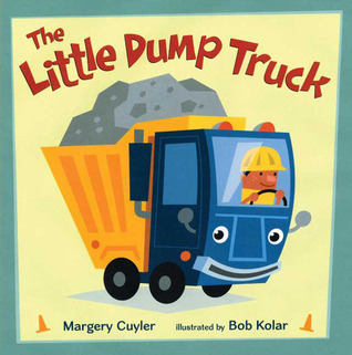 The Little Dump Truck by Margery Cuyler