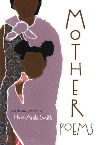 Mother Poems by Hope Anita Smith