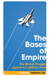The Bases of Empire: The Global Struggle against US Military Posts