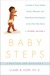 Baby Steps: A Guide to Your Child's Social, Physical, Mental and Emotional Development in the First Two Years