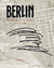 Berlin: The Politics of Order 1737-1989