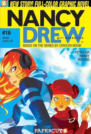 What Goes Up... (Nancy Drew: Girl Detective Graphic Novels, #16)