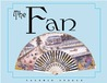 The Fan: Fashion and Femininity Unfolded