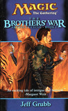 The Brothers' War (Magic: The Gathering: Artifacts Cycle, #1)