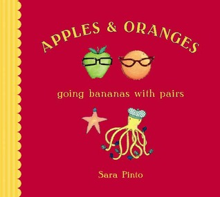 Apples and Oranges by Sara Pinto