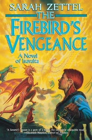 The Firebird's Vengeance by Sarah Zettel