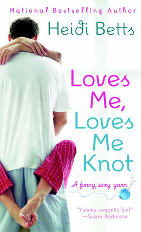 Loves Me, Loves Me Knot by Heidi Betts