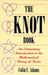 The Knot Book: An Elementary Introduction to the Mathematical Theory of Knots