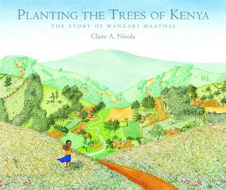 Planting the Trees of Kenya by Claire A. Nivola