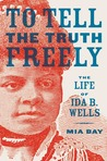 To Tell the Truth Freely by Mia Bay
